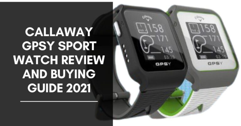 Callaway Gpsy Sport Watch Review And Buying Guide 2021