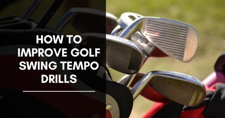 How to Improve Golf Swing Tempo Drills